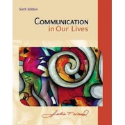 Communication in Our Lives by Julia Wood