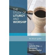 The Study of Liturgy and Worship by Benjamin Gordon-Taylor