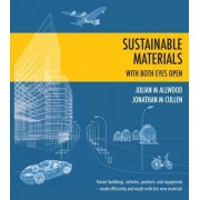 Sustainable Materials with Both Eyes Open by Julian Allwood