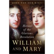 William and Mary by John Van Der Kiste