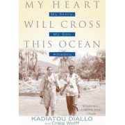 My Heart Will Cross This Ocean by Kadiatou Diallo
