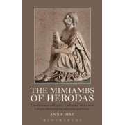 The Mimiambs of Herodas: Translated Into an English Choliambic Metre with Literary-Historical Introductions and Notes