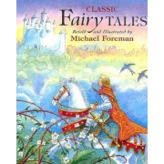 Classic Fairy Tales by Michael Foreman