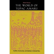The World of Tupac Amaru by Ward Stavig