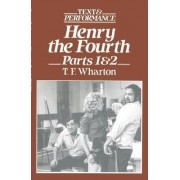 King Henry IV, Parts 1 and 2 by T. F. Wharton