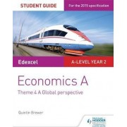 Edexcel Economics A Student Guide: Theme 4 A Global Perspective: Theme 4 by Quintin Brewer