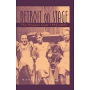 Detroit on Stage: The Players Club, 1910-2005