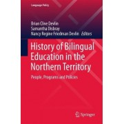 History of Bilingual Education in the Northern Territory 2017 by Brian Clive Devlin