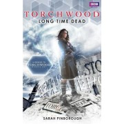 Torchwood: Long Time Dead by Sarah Pinborough