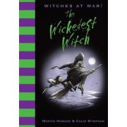 Witches at War!: The Wickedest Witch by Martin Howard