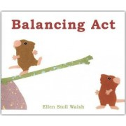 Balancing Act by Ellen Stoll Walsh