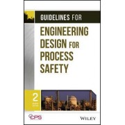 Guidelines for Engineering Design for Process Safety by Center for Chemical Process Safety (CCPS)