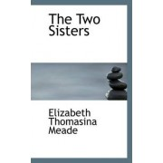 The Two Sisters by Elizabeth Thomasina Meade
