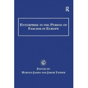 Enterprise in the Period of Fascism in Europe by Dr. Harold James