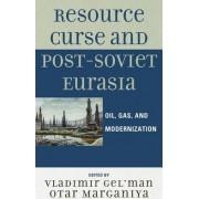 Resource Curse and Post-Soviet Eurasia by Vladimir Gel'man