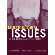 Multicultural Issues in the Criminal Justice System by Marsha Tarver