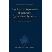 Topological Dynamics of Random Dynamical Systems by Nguyen Dinh Cong