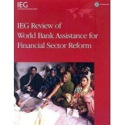 IEG Review of World Bank Assistance for Financial Sector Reform by Laurie Effron