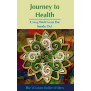 Journey to Health: Living Well from the Inside Out