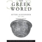 The Greek World After Alexander 323--30 BC by Graham Shipley
