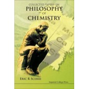 Collected Papers on Philosophy of Chemistry by Eric R. Scerri