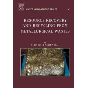 Resource Recovery and Recycling from Metallurgical Wastes by S. R. Rao