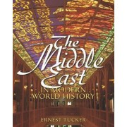 The Middle East in Modern World History by Ernest Tucker