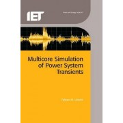 Multicore Simulation of Power System Transients by Fabian M. Uriarte