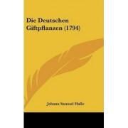 Die Deutschen Giftpflanzen (1794) by Johann Samuel Halle