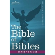 The Bible of Bibles by Kersey Graves