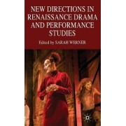 New Directions in Renaissance Drama and Performance Studies by Sarah Werner