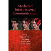 Mediated Interpersonal Communication by Elly A. Konijn
