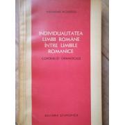 Individualitatea Limbii Romane Intre Limbile Romanice Contributii Gramaticale - Alexandru Niculescu