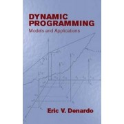 Dynamic Programming: Models and App by Eric V. Denardo