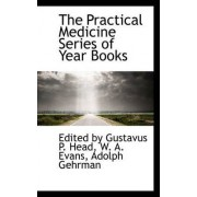 The Practical Medicine Series of Year Books by Edited By Gustavus P Head