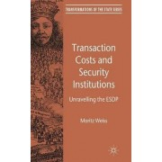 Transaction Costs and Security Institutions by Moritz Wei