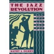 The Jazz Revolution by Kathy J. Ogren
