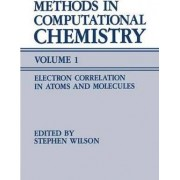 Methods in Computational Chemistry: Electron Correlation in Atoms and Molecules Volume 1 by Stephen Wilson