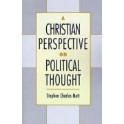 A Christian Perspective on Political Thought by Stephen Charles Mott