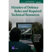 The United Kingdom's Nuclear Submarine Industrial Base: Ministry of Defence Roles and Required Technical Resources v. 2 by John F. Schank