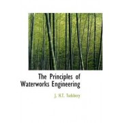 The Principles of Waterworks Engineering by J H T Tudsbery