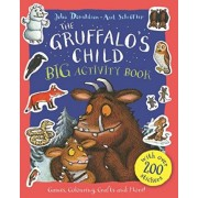 The Gruffalo's Child Big Activity Book by Julia Donaldson