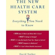 The New Health Care System by David Nather