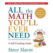All the Math You'll Ever Need by Steve Slavin