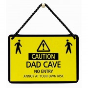 hang-ups! - tinnen bordje - caution dad cave no entry annoy at your own risk