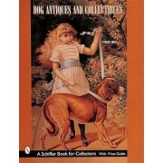Dog Antiques and Collectibles by Patricia Robak