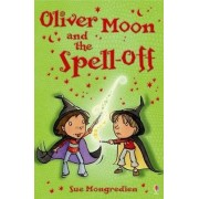 Oliver Moon and the Spell-off by Sue Mongredien