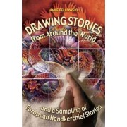 Drawing Stories from Around the World and a Sampling of European Handkerchief Stories by Anne Pellowski