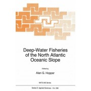 Deep-Water Fisheries of the North Atlantic Oceanic Slope by Alan G. Hooper