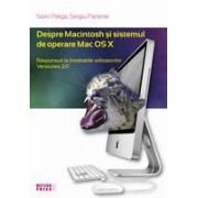 Despre Macintosh si sistemul de operare Mac OS X. Raspunsuri la intrebarile utilizatorilor. Versiunea 2.0. Editia a II-a.